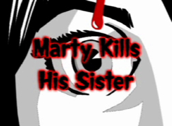 Marty Kills His Sister